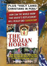THE TROJAN HORSE   &nbsp; &nbsp; &nbsp; PLUS  <BR> HOLY LAND: CHRISTIANS IN PERIL