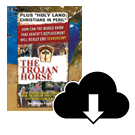 TROJAN HORSE PLUS HOLY LAND: CHRISTIANS IN PERIL Digital Download